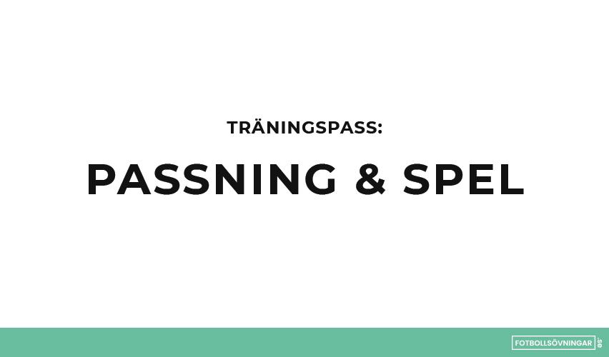 Träningspass –Passningar och spel