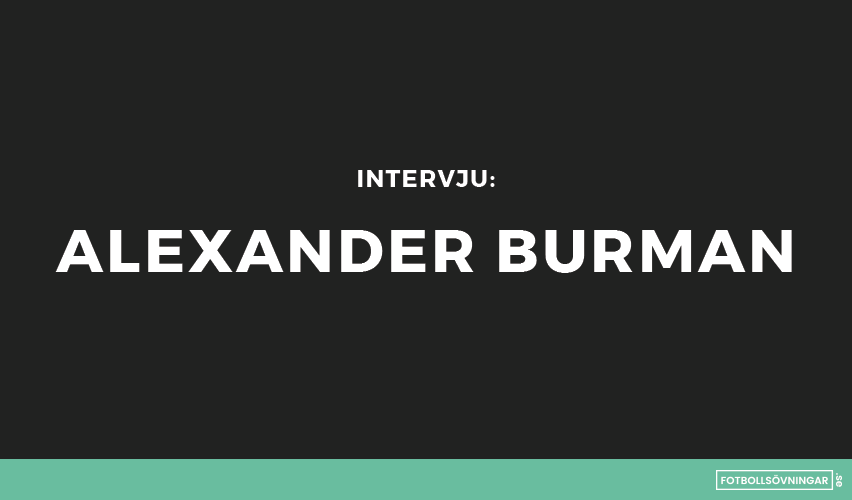 Tränarintervju: Alexander Burman